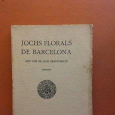 Libros antiguos: JOCHS FLORALS DE BARCELONA. ANY LXIX DE LLUR RESTAURACIÓ,1927. BARCELONA. ESTAMPA LA RENAXENSA. Lote 226230991