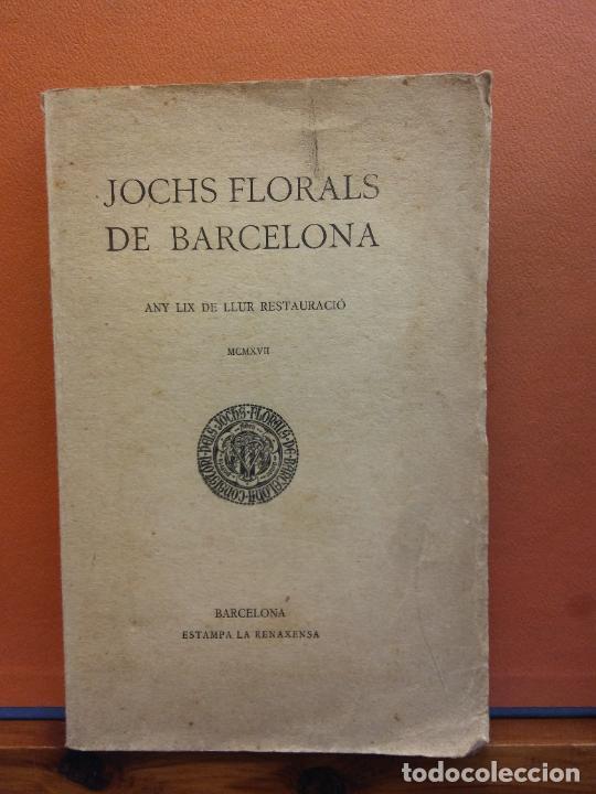 JOCHS FLORALS DE BARCELONA. ANY LIX DE LLUR RESTAURACIÓ, 1917. BARCELONA. ESTAMPA LA RENAXENSA (Libros Antiguos, Raros y Curiosos - Otros Idiomas)