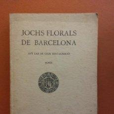 Livres anciens: JOCHS FLORALS DE BARCELONA. ANY LXII DE LLUR RESTAURACIÓ, 1920. BARCELONA. ESTAMPA LA RENAXENSA. Lote 226231265