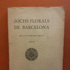 Livres anciens: JOCHS FLORALS DE BARCELONA. ANY LX DE LLUR RESTAURACIÓ, 1918. BARCELONA. ESTAMPA LA RENAXENSA. Lote 226231490
