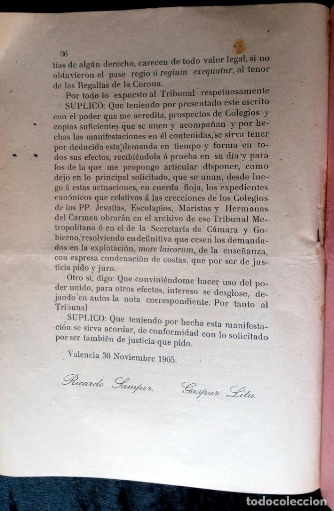 Libros antiguos: 1905 - VALENCIA - DEMANDA MAGISTERIO PRIVADO CONTRA INSTITUTOS Y CONGREGACIONES RELIGIOSAS - Foto 6 - 226289715