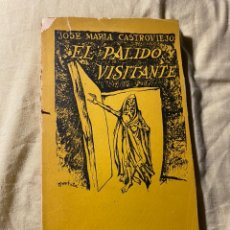 Libri antichi: EL PALIDO VISITANTE - JOSE MARIA CASTROVIEJO. Lote 226293520