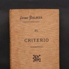 Libros antiguos: LIBRO EL CRITERIO . JAIME BALMES . LIBRERIA DE LA VDA DE CH. BOURET 1925. Lote 226357080