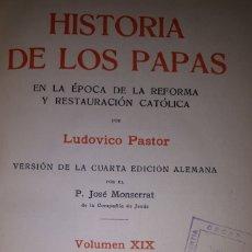 Libros antiguos: HISTORIA DE LOS PAPAS VOLUMEN XIX EN LA ÉPOCA DE LA REFORMA Y RESTAURACIÓN CATÓLICA. Lote 226371007