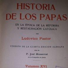 Libros antiguos: HISTORIA DE LOS PAPAS VOLUMEN XVI EN LA ÉPOCA DE LA REFORMA Y RESTAURACIÓN CATÓLICA. Lote 226371875