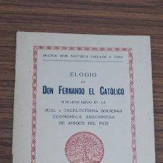 Libros antiguos: ELOGIO DE DON FERNANDO EL CATOLICO. Lote 226400090