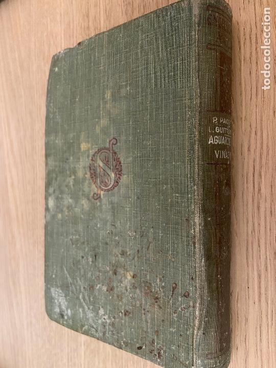 Libros antiguos: PACOTTET - GUITTONNEAU 1922 - AGUARDIENTES Y VINAGRES - - Foto 9 - 226442525