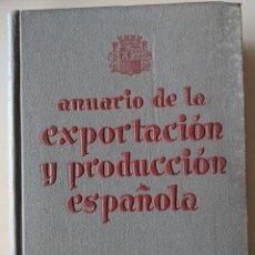Libros antiguos: 1934-1935 ANUARIO DE LA EXPORTACION Y PRODUCCION ESPAÑOLA - RARISIMO - IMPECABLE. Lote 226494715