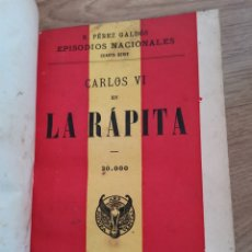 Libros antiguos: 2.1 EPISODIOS NACIONALES. BENITO PÉREZ GALDÓS. CARLOS VI EN LA RÁPITA. CUARTA SERIE. 20.000 MADRID. Lote 226559515