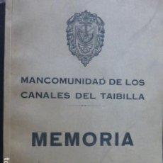 Libros antiguos: MEMORIA MANCOMUNIDAD CANALES DEL TAIBILLA MURCIA 1934 CARTAGENA AGUSTIN MARTIN MONTALVO. Lote 226592285