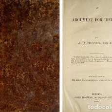 Libros antiguos: O'CONNELL, JOHN. AN ARGUMENT FOR IRELAND. 1844.. Lote 226622345
