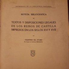 Libros antiguos: NOTICIA BIBLIOGRAFICA DE TEXTOS Y DISPOSICIONES LEGALES DE LOS REINOS DE CASTILLA IMPRESOS EN LOS SI. Lote 226653045