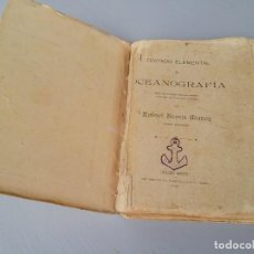 Libros antiguos: ANTIGUO LIBRO TRATADO ELEMENTAL DE OCEANOGRAFIA POR RAFAEL BARRIS MUÑOZ MARINO MERCANTE 1925. Lote 226693825