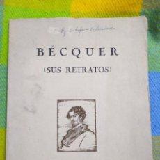 Libros antiguos: 1922. BÉCQUER. SUS RETRATOS.. Lote 226713210