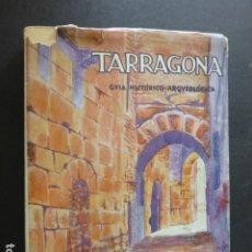 Libros antiguos: TARRAGONA GUIA HISTORICO ARQUEOLOGICA SANCHO CAPDEVILA. Lote 226818705