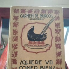 Libros antiguos: ¿QUIERE USTED COMER BIEN? CARMEN DE BURGOS-COLOMBINE.RAMON SOPENA-1ª EDICION 1917-VER. Lote 226949065