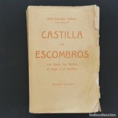 Libros antiguos: CASTILLA EN ESCOMBROS.LAS LEYES, LAS TIERRAS, EL TRIGO Y EL HAMBRE. 1920. JULIO SENADOR GÓMEZ. Lote 227052315