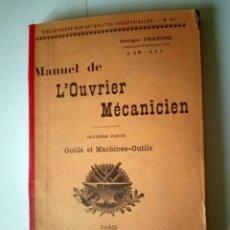 Libros antiguos: GEORGES FRANCHE - MANUAL DEL MECÁNICO MANUEL DE L'OUVRIER MÉCANICIEN. Lote 227106040