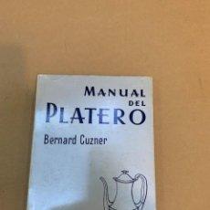Libros antiguos: BERNARD CUZNER / MANUAL DEL PLATERO. Lote 227211750