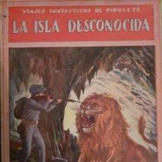 Libros antiguos: LA ISLA DESCONOCIDA. Lote 227248820