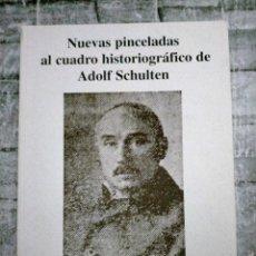Libros antiguos: - NUEVAS PINCELADAS AL CUADRO HISTORIOGRÁFICO DE ADOLF SCHULTEN ( RODRÍGUEZ TAJUELO, MARÍA EUGENIA ). Lote 227259205