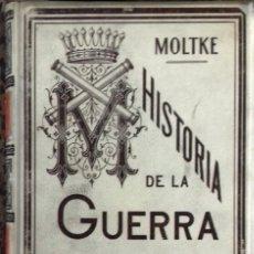 Libros antiguos: 2; HISTORIA DE LA GUERRA DE FRANCIA Y PRUSIA 1870 - HISTORIA DE LA GUERRA FRANCO-ALEMANA DE 1870-71. Lote 217453852
