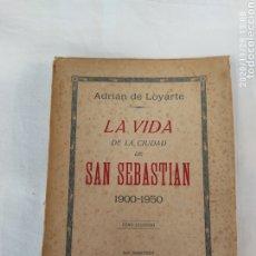 Libros antiguos: EUSKADI - LA VIDA DE LA CIUDAD DE SAN SEBASTIÁN 1900-1950 – TOMO SEGUNDO – ADRIÁN DE LOYARTE. Lote 227552545