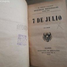 Libros antiguos: 2.1 7 DE JULIO. BENITO PÉREZ GALDÓS. EPISODIOS NACIONALES. SUCESORES DE HERNANDO. MADRID 1916.. Lote 227579150