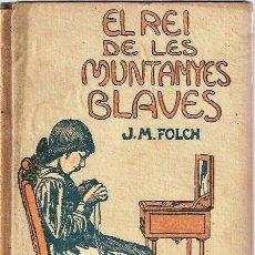 Libros antiguos: EL REI DE LES MUNTANYES BLAVES. Lote 227622490