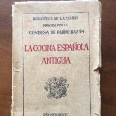 Libri antichi: LA COCINA ESPAÑOLA ANTIGUA, BIBLIOTECA DE LA MUJER. Lote 227632570