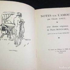 Libros antiguos: NOTES SUR L'AMOUR CLAUDE ANET. 1922. 8 DESSINS ORIGINAUX HORS TEXTE EN NOIR DE PIERRE BONNARD.. Lote 227653080