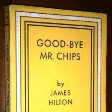 Libros antiguos: GOOD BYE MR. CHIPS POR JAMES HILTON DE ED. THE ALBATROSS EN HAMBOURG 1935. Lote 227714239