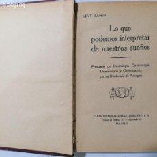 Libros antiguos: LO QUE PODEMOS INTERPRETAR DE LOS SUEÑOS POR LEVY MAHIN, PRONTUARIO DE ONEIROLOGIA, ONEIROSCOPIA. Lote 227764120