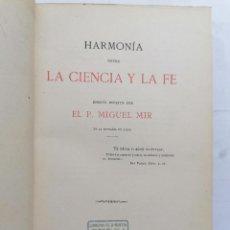 Libros antiguos: HARMONIA ENTRE LA CIENCIA Y LA FE POR EL P. MIGUEL MIR, AÑO 1881. Lote 227766090