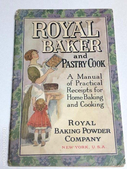 LIBRO DE COCINA. ROYAL BAKER AND PASTRY COOK. COPYRIGHT 1911. NEW YORK, USA (Libros Antiguos, Raros y Curiosos - Cocina y Gastronomía)