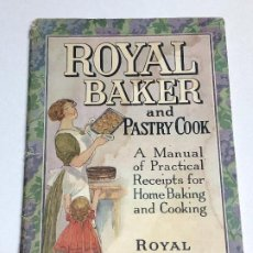 Libros antiguos: LIBRO DE COCINA. ROYAL BAKER AND PASTRY COOK. COPYRIGHT 1911. NEW YORK, USA. Lote 227782395