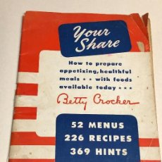 Libros antiguos: LIBRO DE COCINA. YOUR SHARE. BETTY CROCKER. ED 1943. MINNESOTA. USA. Lote 227783255