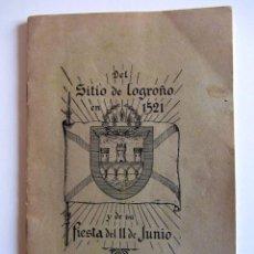 Libros antiguos: DEL SITIO DE LOGROÑO EN 1521 Y DE SU FIESTA DEL 11 DE JUNIO. IMPRENTA DELFIN MERINO LOGROÑO ¿1935?. Lote 227971350