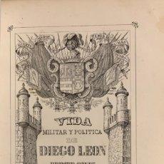 Libros antiguos: VIDA MILITAR Y POLÍTICA DE DIEGO LEÓN, PRIMER CONDE DE BELASCOAIN. Lote 227971370