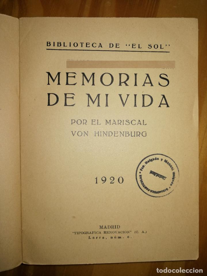 Libros antiguos: MEMORIAS DE MI VIDA.MARISCAL VON MINDENBURG.1920.TIPOGRÁFICA RENOVACIÓN.BOBLIOTECA EL SOL.W - Foto 5 - 227978295