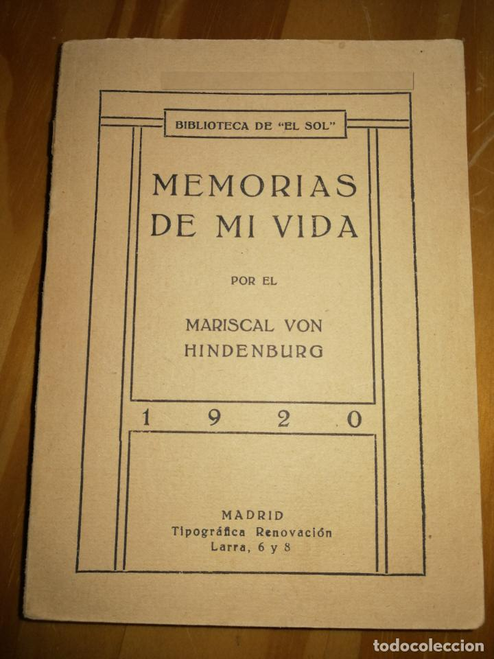 MEMORIAS DE MI VIDA.MARISCAL VON MINDENBURG.1920.TIPOGRÁFICA RENOVACIÓN.BOBLIOTECA EL SOL.W (Libros antiguos (hasta 1936), raros y curiosos - Literatura - Narrativa - Otros)