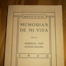 Libros antiguos: MEMORIAS DE MI VIDA.MARISCAL VON MINDENBURG.1920.TIPOGRÁFICA RENOVACIÓN.BOBLIOTECA EL SOL.W. Lote 227978295