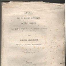 Libros antiguos: CLEMENCIN, DIEGO: ELOGIO DE LA REINA CATOLICA DOÑA ISABEL. 1821. Lote 50438044