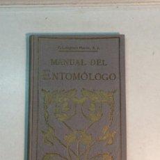 Libros antiguos: P. LINGINOS NAVÁS: MANUAL DEL ENTOMÓLOGO (1914). Lote 227991050