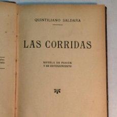 Libros antiguos: QUINTILIANO SALDAÑA: LAS CORRIDAS (1914). Lote 227991205