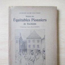 Libros antiguos: HISTOIRE DES ÉQUITABLES PIONNIERS DE ROCHDALE, DE GEORGES JACOB HOLYOAKE. Lote 227996480