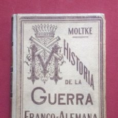 Libros antiguos: HISTORIA DE LA GUERRA FRANCO-ALEMANA 1870-71 - MONTANER Y SIMON 1891. Lote 227998300