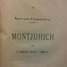 Libros antiguos: MONTJUHICH. D. FRANCISCO MATHEU Y FORNELLS. 1872. Lote 228010390