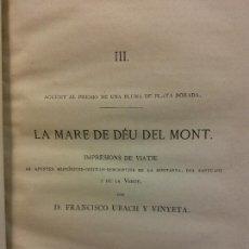 Livros antigos: LA MARE DE DEU DEL MONT. IMPRESIONS DE VIATJE. D. FRANCISCO UBACH Y VINYETA. Lote 228010990