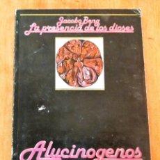 Libros antiguos: LA PRESENCIA DE LOS DIOSES, ALUCINOGENOS. Lote 228115300